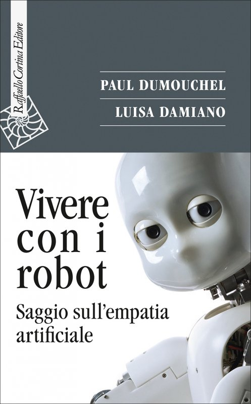 Paul Dumouchel & Luisa Damiano Living with Robots cover